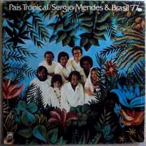 SERGIO MENDES & BRASIL 77 - Pais tropical - LP