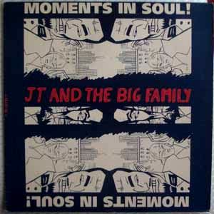 JT AND THE BIG FAMILY - Moments in soul - 12 inch 33 rpm