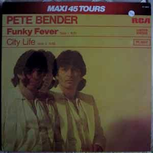 PETE BENDER - Funky fever / City life - 12 inch 33 rpm