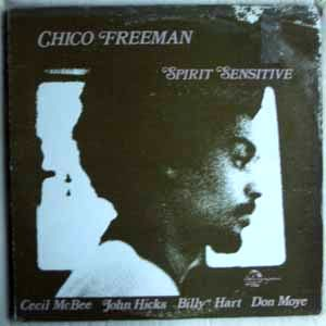 CHICO FREEMAN - Spirit sensitive - LP