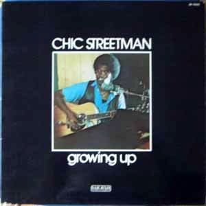 CHIC STREETMAN - Growing up - LP