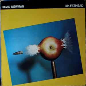 DAVID NEWMAN - Mr. Fathead - LP