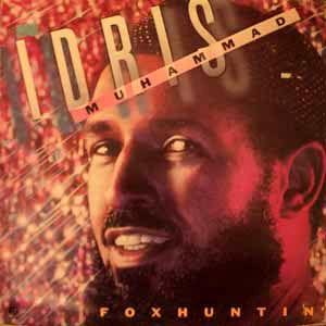 Idris Muhammad Foxhuntin'
