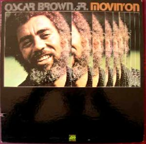 OSCAR BROWN JR - Movin on - LP