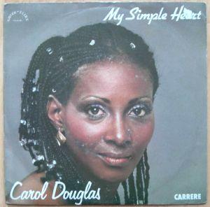 CAROL DOUGLAS - My simple heart / slip into something confortable - 7inch (SP)