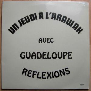 GUADELOUPE REFLEXIONS - Un jeudi à l'arawak avec - LP