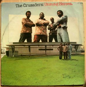 THE CRUSADERS - Unsung Heroes - LP