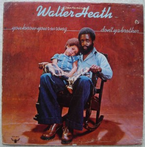 WALTER HEATH - You know your wrong don't ya brother - LP