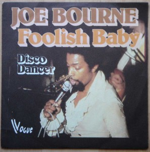 JOE BOURNE - Foolish baby / Disco dancer - 7inch (SP)