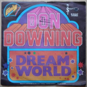 DON DOWNING - Dream World - 7inch (SP)