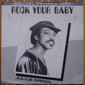 JULIUS GREEN - Rock your baby / Tropical paradise - 7inch (SP)