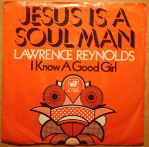 LAWRENCE REYNOLDS - Jesus is a Soul man / I know a good girl - 7inch (SP)