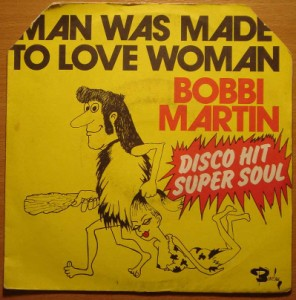 BOBBI MARTIN - Man was made to love woman / Don't be down on me - 7inch (SP)