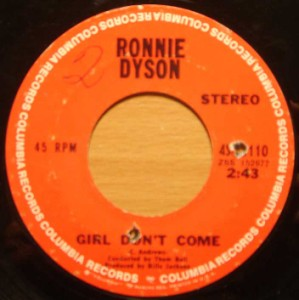 RONNIE DYSON - Girl don't come / Why can't I touch you? - 7inch (SP)