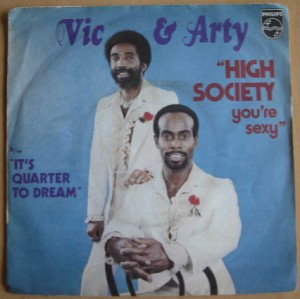 VIC & ARTY - High society you're sexy / It's quarter to dream - 7inch (SP)