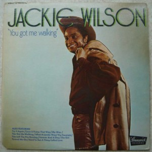 Jackie Wilson You got me walking