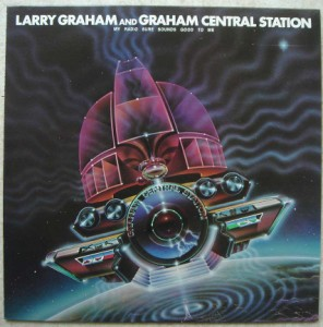 LARRY GRAHAM AND GRAHAM CENTRAL STATION - My radioo sure sounds good to me - LP