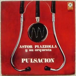 ASTOR PIAZZOLLA Y SU ORQUESTA - Pulsacion - LP