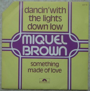 MIQUEL BROWN - Dancin' with lights down low / Something made of love - 7inch (SP)