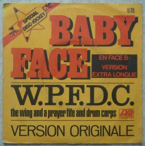 THE WING AND A PRAYER FIFE AND DRUM CORPS - Baby face - 7inch (SP)