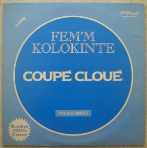 COUPE CLOUE - Fem'm kolokinte / The Big single - 12 inch 33 rpm