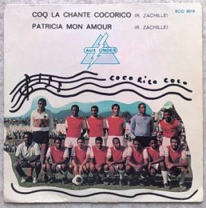 RAPHAEL ZACHILLE AVEC LE SUPER COMBO DE POINTE NOI - Coq la chante cocorico / Patricia mon amour - 7inch (SP)