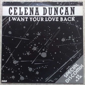 CELENA DUNCAN - I want your love back - 12 inch 33 rpm