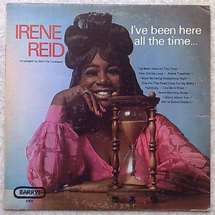 Irene Reid I've been here all the time