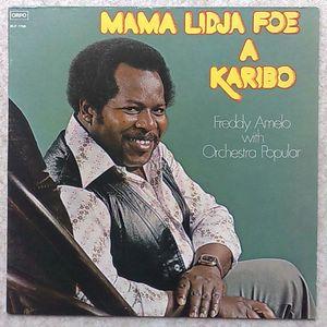 FREDDY AMELO WITH ORCHESTRA POPULAR - Mama lidja foe a karibo - LP