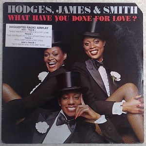 HODJES, JAMES & SMITH - What have you done for love? - LP