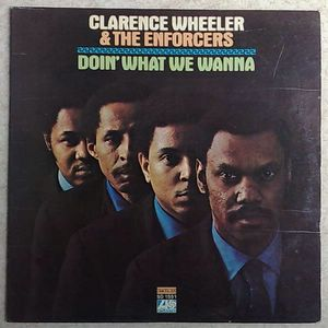 CLARENCE WHEELER - Doin' what we wanna - LP