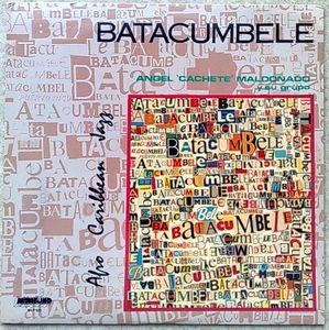 ANGEL ''CACHETE'' MALDONADO Y SU GRUPO - Batacumbele - LP