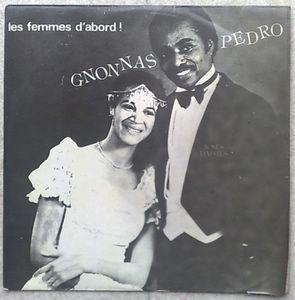 GNONNAS PEDRO - Les femmes d'abord! - LP