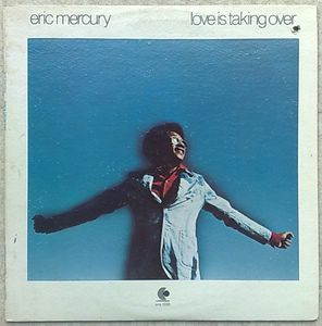 ERIC MERCURY - Love is taking over - LP
