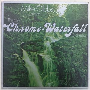 MIKE GIBBS - The Only Chrome-Waterfall orchestrra - LP