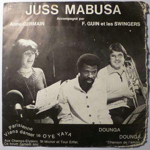 JUSS MABUSA - Parisienne viens danser le oye yaya / Dounga Dounga - 7inch (SP)