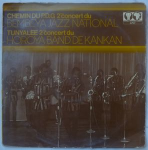 BEMBEYA JAZZ NATIONAL / HOROYA BAND DE KANKAN - Chemin du P.D.G. / Tunyalle - LP