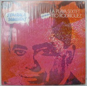 TITO RODRIGUEZ / PLAYA SEXTET - Separala tambien - LP