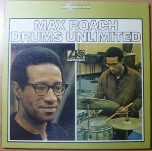 MAX ROACH - Drums unlimited - LP Gatefold
