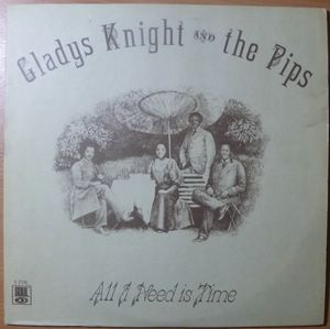 Gladys Knight & The Pips All I need is time