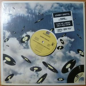 JOHNNY BRISTOL - Love no longer has a hold on me / Until I see you again - 12 inch 33 rpm