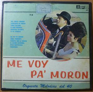 ORQUESTA MELODIAS DEL 40 - Me voy pa' moron - LP