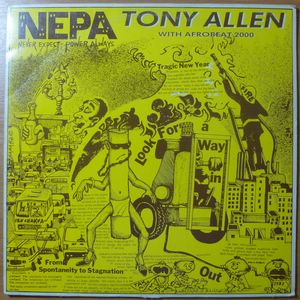 TONY ALLEN WITH AFROBEAT 2000 - N.E.P.A. (Never expect power always) - LP