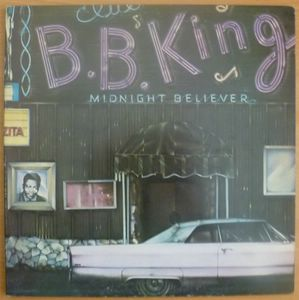 B.B. KING - Midnight believer - LP Gatefold