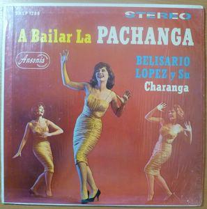 BELISARIO LOPEZ Y SUS CHARANGA - A bailar la Pachanga - LP