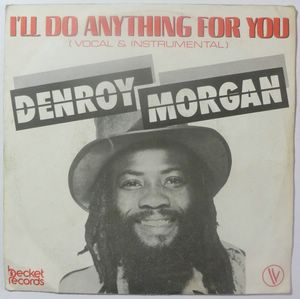 DENROY MORGAN - I'll do anything for you - 7inch (SP)