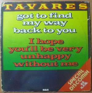 TAVARES - Got to find my way back to you / I hope you'll be very unhappu without me - LP