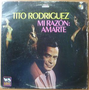 Tito Rodriguez Mi razon: Amarte