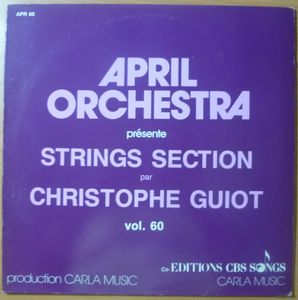 CHRISTOPHE GUIOT (APRIL ORCHESTRA) - Strings section - LP