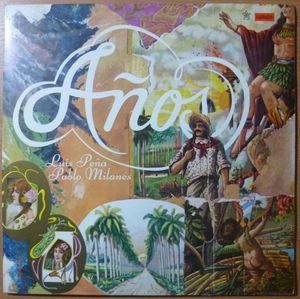 PABLO MILANES Y LUIS PENA - Anos - LP Gatefold
